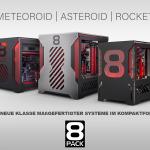 Overclocking-Guru 8Pack präsentiert mit Rocket, Meteroid und Asteroid maßgefertigte Systeme