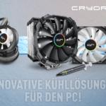 JETZT bei Caseking: Innovative und hocheffiziente CPU-Kühler, Lüfter und Zubehör von Cryorig.