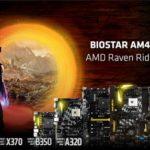 BIOSTAR Motherboards mit X370, B350, A320 Chipsätzen sind bereit für AMD Raven Ridge APUs