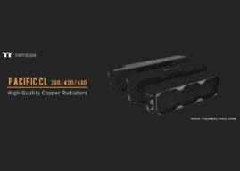 Thermaltake bringt Pacific CL Series Kupferradiatoren auf den Markt