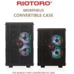 RIOTORO präsentiert weltweit erstes konvertible PC-Gehäuse Morpheus