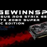 GEWINNSPIEL ASUS ROG Strix Geforce RTX 2080 Super OC[Beendet]