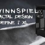 Fractal Design Define 7 XL Gewinnspiel